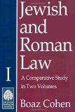 Jewish and Roman Law: Comparative Study in Two Volumes (Volume I)