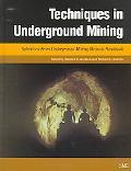Techniques in Underground Mining Selections from Underground Mining Methods Handbook