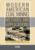 Modern American Coal Mining : Methods and Applications