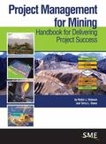 Project Management for Mining : Handbook for Delivering Project Success