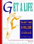 Get a Life You Don't Need a Million to Retire Well