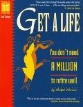 Get a Life: You Don't Need a Million to Retire Well - Ralph Warner