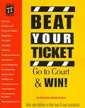 Beat Your Ticket: Go to Court and Win! - David Wayne Brown - Paperback - 1 ED