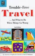 Trouble-Free Travel ...And What to Do When Things Go Wrong
