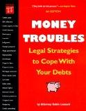 Money Troubles: Legal Strategies to Cope With Your Debts (Money Troubles, 6th ed)