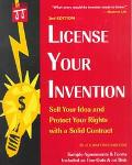License Your Invention: Sell Your Idea and Protect Your Rights with a Solid Contract - Richa...