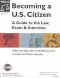 Becoming a U. S. Citizen A Guide to the Law, Exam and Interview