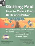 Getting Paid How to Collect from Bankrupt Debtors