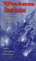 Union & Emancipation Essays on Politics and Race in the Civil War Era