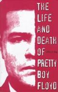 Life and Death of Pretty Boy Floyd