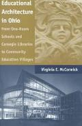 Educational Architecture in Ohio From One-Room Schools and Carnegie Libraries to Community E...
