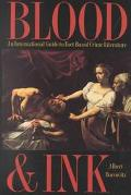 Blood and Ink An International Guide to Fact-Based Crime Literature