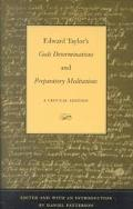 Edward Taylor's Gods Determinations and Preparatory Meditations A Critical Edition