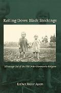 Rolling Down Black Stockings A Passage Out Of The Old Order Mennonite Religion