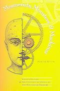 Mesmerists, Monsters, And Machines Science Fiction And the Cultures of Science in the ninete...