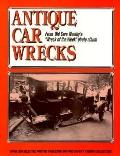 Antique Car Wrecks; From Old Car Weekly's Wreck of the Week Photo Album - John Gunnell - Pap...