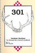 301 Venison Recipes The Ultimate Deer Hunter's Cookbook