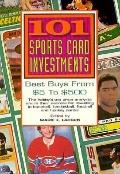 101 Sportscard Investments: Best Buys from 5 Dollars to 500 Dollars