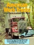 American Work Trucks: A Pictorial History of Commercial Vehicles 1900-1994 - John Gunnell - ...