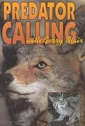 Predator Calling With Gerry Blair The Definitive Book Dealing With Distress Screaming to Bri...