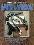 Standard Catalog of Smith and Wesson - Jim Supica - Hardcover