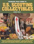 Standard Price Guide to U. S. Scouting Collectibles: Idand Price Guide for Cub, Scout and Ex...