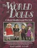 The World of Dolls: A Collector's Identification and Value Guide