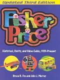 Fisher-Price Historical, Rarity, and Value Guide, 1931-Present