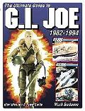 Ultimate Guide To G.i. Joe 1982-1994 Identification & Price Guide
