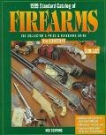 1999 Standard Catalog of Firearms: The Collector's Price and Reference Guide