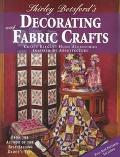 Shirley Botsford's Decorating with Fabric Crafts: Elegant Home Accessory Designs Inspired by...