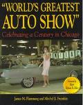 World's Greatest Auto Show: Celebrating a Century in Chicago