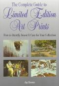 The Complete Guide to Limited Edition Art Prints: How to Identify, Invest & Care for Your Co...