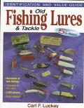 Old Fishing Lures and Tackle - Carl F. Luckey - Paperback - 5TH UPDATED & EXPANDED