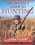 Woman's Guide to Hunting - Berdette Elaine Elaine Zastrow - Paperback