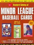 Standard Catalog of Minor League Baseball Cards The Most Comprehensive Price Guide Ever Publ...