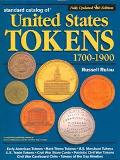 Standard Catalog Of United States Tokens 1700-1900 One Comprehensive Catalog In Which May Be...
