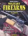 Standard Catalog of Military Firearms 1870 to the Present The Collector's Price & Reference ...