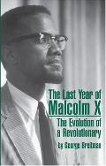 Last Year of Malcolm X The Evolution of a Revolutionary