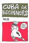 Cuba for Beginners An Illustrated Guide for Americans