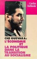 Che Guevara L'Economie Et LA Politique Dans LA Transition Au Socialisme