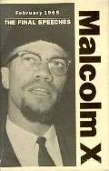 February 1965 The Final Speeches Malxolm X