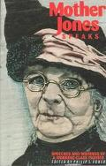 Mother Jones Speaks Speeches and Writings of a Working-Class Fighter