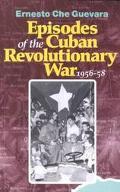Episodes of the Cuban Revolutionary War 1956-58