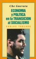 Che Guevara Economia Y Politica En LA Transicion Al Socialismo