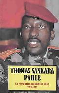 Thomas Sankara Parle: La rvolution au Burkina Faso 1983-1987
