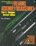 The Gun Digest Book of Firearms Assembly/Disassembly: Part V, Vol. 5 - J. B. Wood Wood - Har...