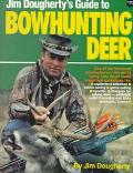 Jim Dougherty's Guide to Bowhunting Deer