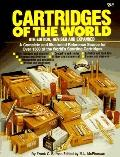 Cartridges of the World A Complete and Illustrated Reference Source for over 1500 of the Wor...