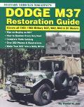 Dodge M37 Restoration Guide Covers All 1951-1968 Military M37, M42, M43, & B1 Models